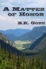 A Matter of Honor, Western Fiction by BK Gore