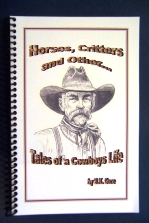 Horses, Critters and Other Tales of a Cowboy's Life