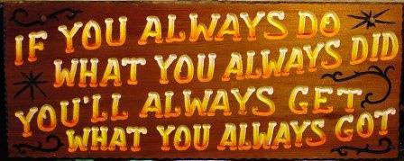 get what you always got